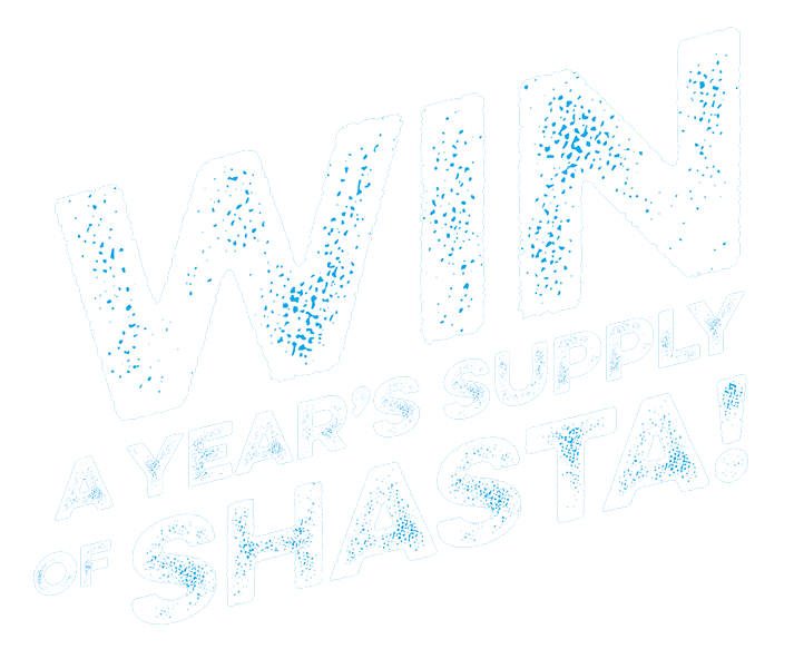 WIN A year's supply of Shasta!