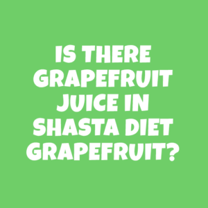 Is there grapefruit juice in Shasta Diet Grapefruit?