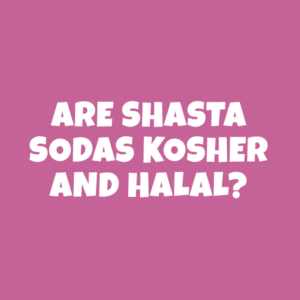 Are Shasta Sodas Kosher and Halal?