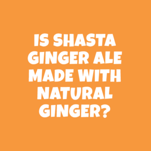 Is Shasta Ginger Ale made with natural ginger?  Why don't I see it declared in the nutrition information?